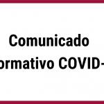 Comunicado Informativo COVID-19